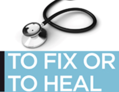 To Fix or To Heal